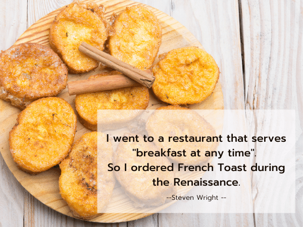 Steven Wright quote: I went to a restaurant that serves