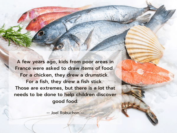 fish display with quote by Joel Robuchon
